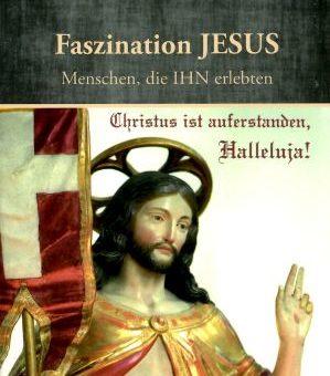 Faszination JESUS – Menschen, die IHN erlebten